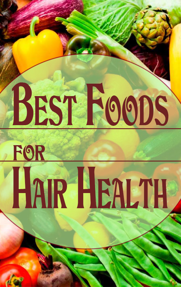 4 Best Foods For Your Hair