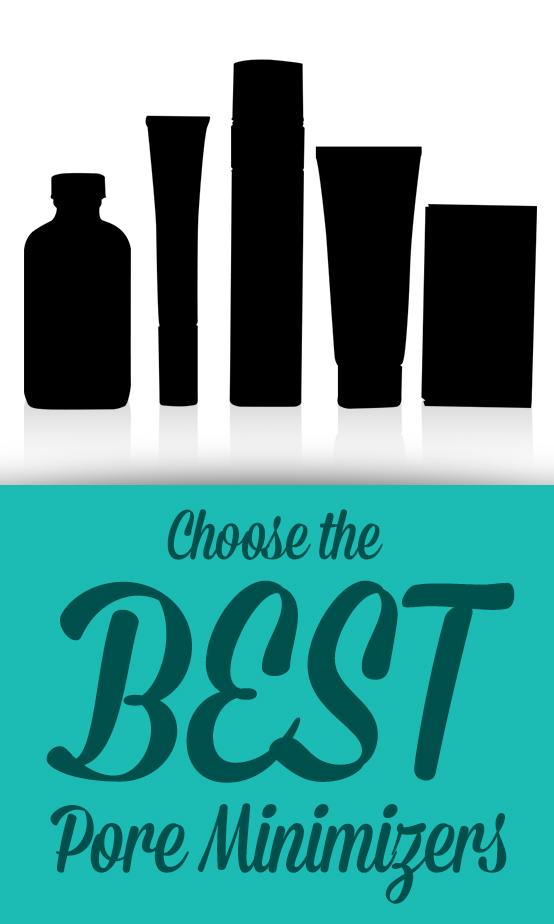 5 Best Pore Minimizers