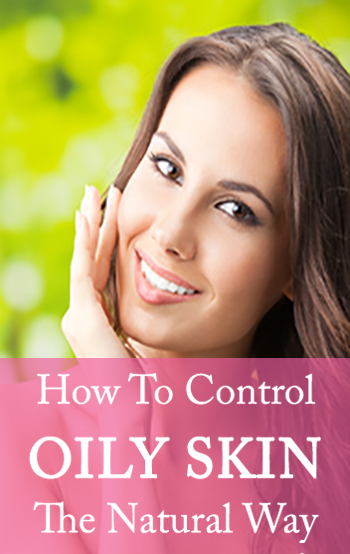 Shine Control- Natural Tips To Control Oily Skin