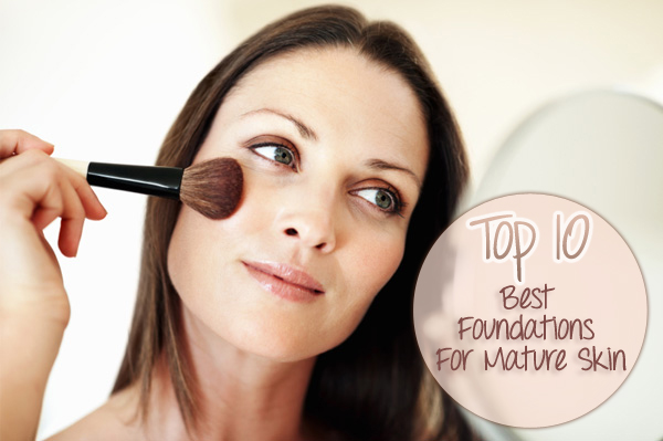 Top 10 Best Foundations For Mature Skin