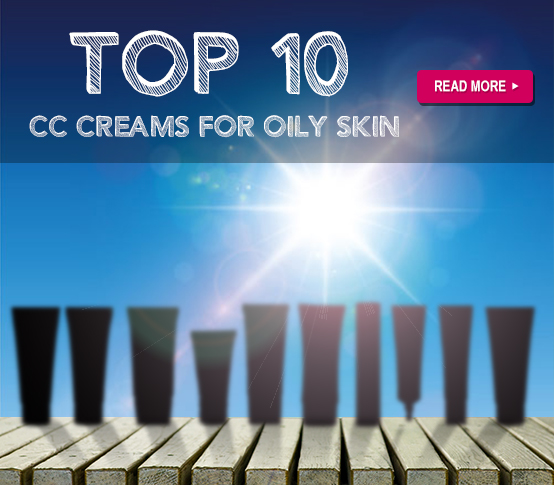 Top 10 CC Creams For Oily Skin